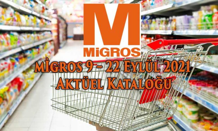 Migros 9 – 22 Eylül 2021